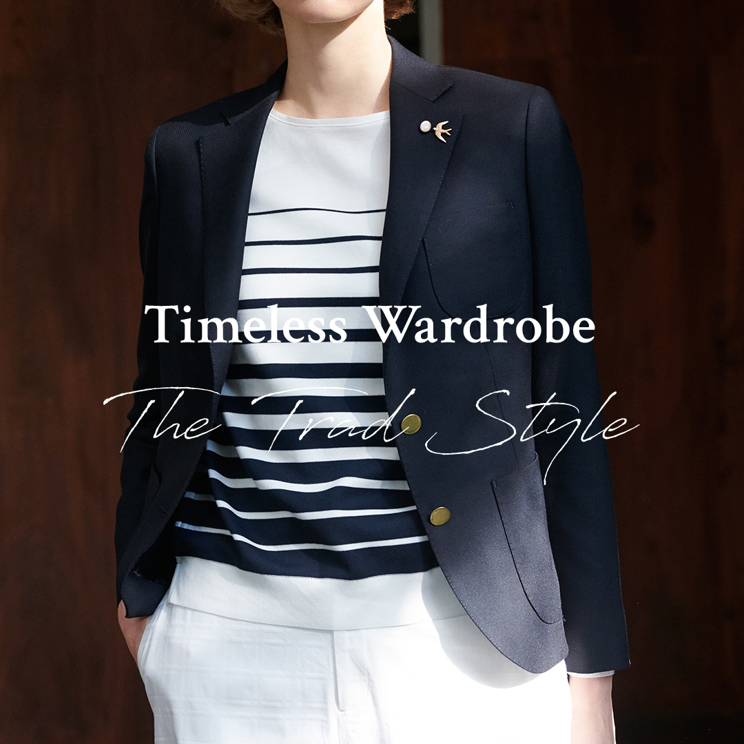 "Timeless Wardrobe""The Trad Style"""